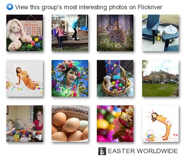 Easter Worldwide - View this group's most interesting photos on Flickriver