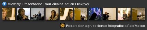 Federacion agrupaciones fotograficas Pais Vasco - View my 'Presentación Raúl Villalba' set on Flickriver