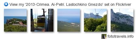 Pavel74 - View my '2013-Crimea. Ai-Petri. Lastochkino Gnezdo' set on Flickriver